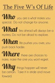 The 5 W´s of life