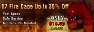 Old School RS Fire Cape - 36% off & lowest price in the market! 2-4 hours fast delivery! Grab Now!  http://www.rsorder.com/profile/news/read/id/715   5% discount code for runescape 2007 gold : 07RSGOLD  skype: supporter-jacy